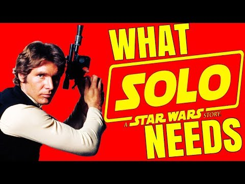 5 Things Solo: A Star Wars Story HAS To Get Right