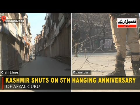 KASHMIR SHUTS ON FIFTH HANGING ANNIVERSARY OF AFZAL GURU