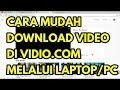 Cara Muda Download Video di Vidio com Melalui Laptop atau PC
