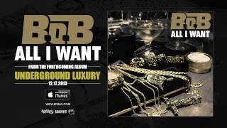Thumbnail for B.o.B — All I Want