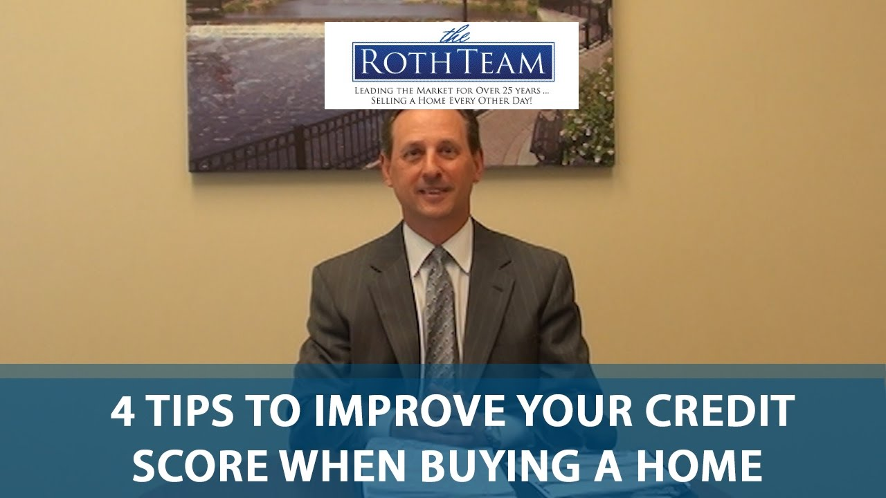 Improve Your Credit Score When Buying a Home Using These 4 Tips
