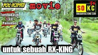 Video Film Pendek - Untuk Sebuah RX-KING    SOKC TV MP3, 3GP, MP4, WEBM, AVI, FLV Maret 2019