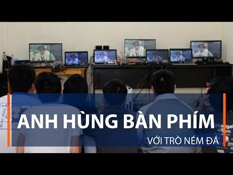 Anh hùng bàn phím với trò ném đá | VTC1 - Thời lượng: 3 phút, 15 giây.