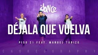 Déjala Que Vuelva  Piso 21 ft. Manuel Turizo  FitDance Life Coreografía Dance Video