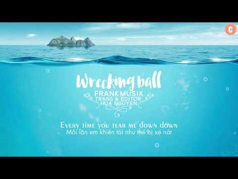 [Lyrics + Vietsub] Wrecking Ball - Frankmusik - Thời lượng: 3 phút, 24 giây.