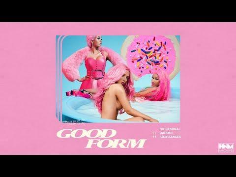 Nicki Minaj, Cardi B, Iggy Azalea - Good Form [MASHUP] (Snippet)