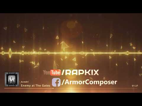 Arm0r! - Enemy at The Gates