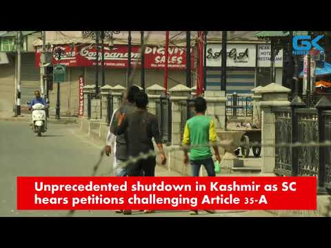 Unprecedented shutdown in Kashmir as SC hears petitions challenging Article 35-A