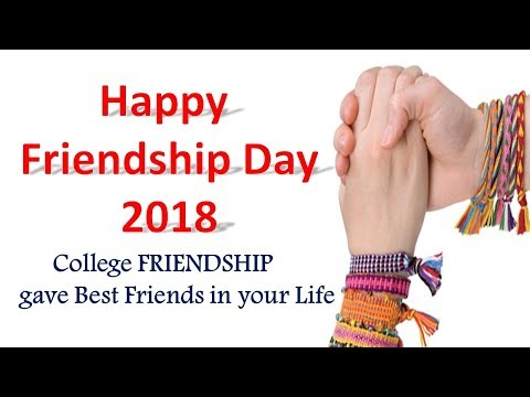 Friendship quotes - Happy Friendship Day 2018   Best moments in College Friendship
