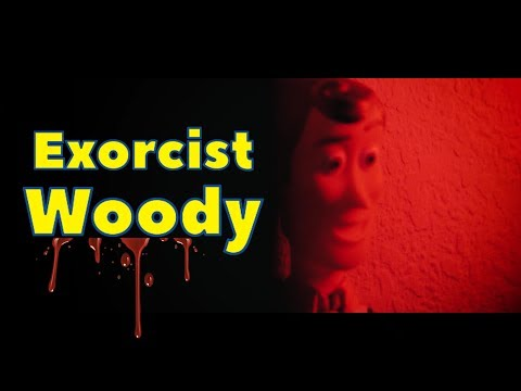 Exorcist Woody | A HORROR MOVIE ABOUT TOY STORY
