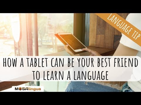 Why a Tablet can be your Best Friend when Learning a Language?