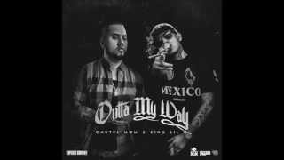 Cartel MGM x King Lil G - Outta My Way