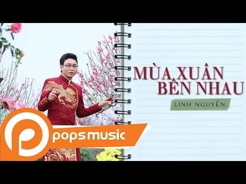 Mùa Xuân Bên Nhau | Linh Nguyễn - Thời lượng: 5 phút, 19 giây.