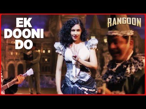 Ek Dooni Do Video Song | Rangoon | Saif Ali Khan,