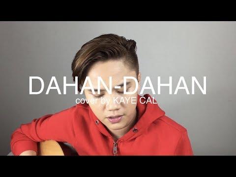 Dahan-Dahan - Maja Salvador (KAYE CAL Acoustic Cover)
