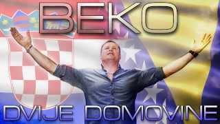 BEKO - DVIJE DOMOVINE (HIT 2014)