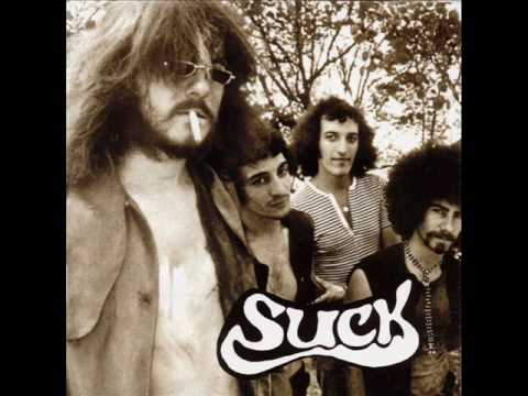 suck - From the album Time to Suck, 1970 Official release of this rare South African hard rock album from 1971 that contains wild heavy guitars and screaming vocals...