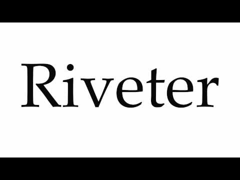 How to Pronounce Riveter