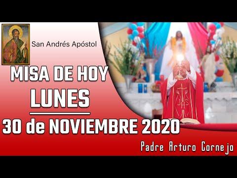 MISA DE HOY lunes 30 de noviembre 2020 - Padre Arturo Cornejo