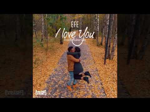 Efe - I Love You (Official Video)