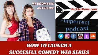 http://hecklerkane.com/2017/05/launch-successful-comedy-web-series/This week's guests on the Imperfect Podcast are Trish Rainone and Katie Uhlmann. They are the writers and producers of the new hit web series, My Roomate's An Escort.The comedy web series is an off kilter look at two polar opposite roomates who influence each other's lives for better or worse. Trish and Katie personally bonded over break-ups and roommate stories and began writing together two days later and haven't left each other's side's since. The two share a lot of laughs together on the screen and in real-life. Trish is thrilled at how My Roommate's an Escort came together and can't wait to make more!We had a great time chatting with these ladies who are super funny and clever. The talk to us about funding the web series through crowd funding, investors and sponsors. Like many other talented people in the entertainment industry, they needed to create their own path to showcase their abilities. Fortunately for Trish and Katie, My Roomate's An Escort seems to winning over audiences with over 69k views in less than 4 weeks. Keep up with Trish & Katie and watch My Roomate's an Escort on YouTube: https://www.youtube.com/channel/UCBNoI8peERg6f75SbqnJyAAVisit the website: https://myroommatesanescort.comTwitter: https://twitter.com/escortroommatehttps://www.facebook.com/roommatecomedyseries/https://www.instagram.com/myroommatesanescort/