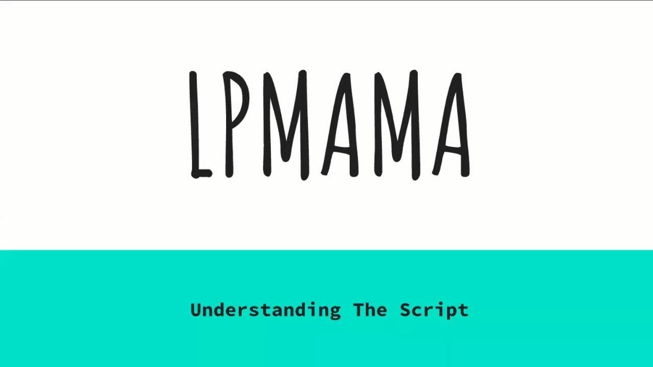 LPMAMA Script