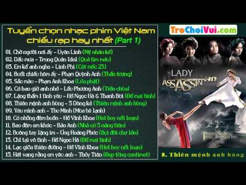 Tuyển chọn nhạc phim Việt Nam chiếu rạp hay nhất (Part 1) - Thời lượng: 56 phút.