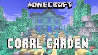 Minecraft:  Design Ideas For An Underwater Coral Reef Garden   (Coral House Part 15)