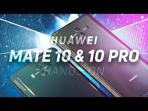 Huawei Mate 10 & Mate 10 Pro hands on (видео)