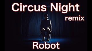 MST – ROBOT / サーカスナイト remix