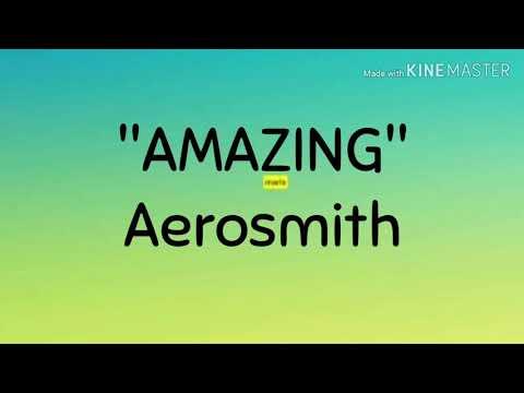 AMAZING - Aerosmith (Lyrics)