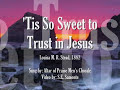 'Tis So Sweet to Trust in Jesus