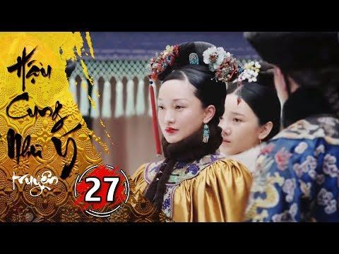 Hậu Cung Như Ý Truyện - Tập 27 [FULL HD] | Phim Cổ Trang Trung Quốc Hay Nhất 2018 - Thời lượng: 44:38.