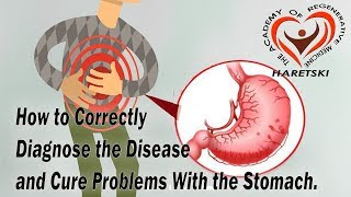 How to Correctly Diagnose the Disease and Cure ?roblems With the Stomach.