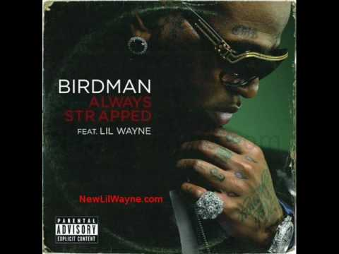 Always Strapped Birdman Ft Lil Wayne