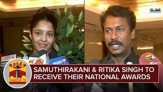 Actors Samuthirakani and Ritika Singh to receive their National Awards Today  Kollywood News 03/05/2016 Tamil Cinema Online