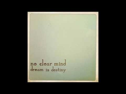 No Clear Mind - Dream is Destiny [Full Album]