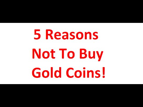 5 Reasons Not To Buy Gold Coins