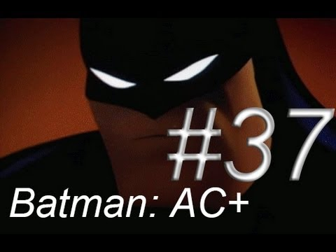 Let's Play Batman Arkham City AGAIN!!! – Episode 37: Time to Die A'bunch!!!