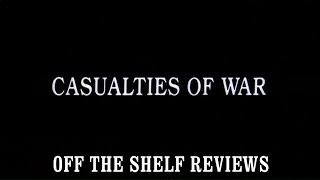 Casualties Of War Review - Off The Shelf Reviews