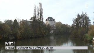 Chateauroux France  City new picture : SUIVEZ LE GUIDE : Châteauroux, l'âme du Berry