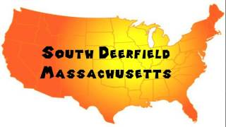 South Deerfield (MA) United States  City pictures : How to Say or Pronounce USA Cities — South Deerfield, Massachusetts