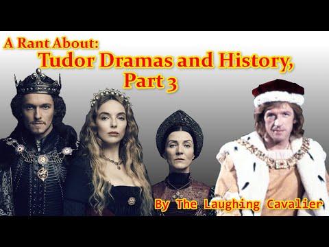 A Rant About: Tudor Dramas and History, Part 3