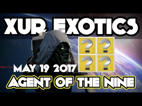 Destiny XUR May 19 2017 AMAZING GUNS! Where is Xur? Stock Inventory Recommendations XUR DAY