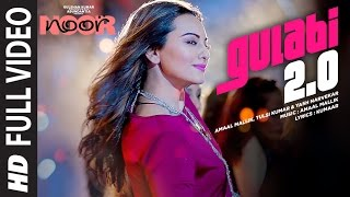 Nonton Noor   Gulabi 2 0 Full Video Song   Sonakshi Sinha   Amaal Mallik Tulsi Kumar  Yash Narvekar Film Subtitle Indonesia Streaming Movie Download