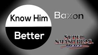 Know Him Better – Baxon