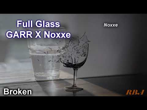 GARR X Noxxe - Full Glass #Broken