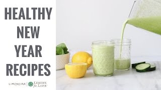 Realistic, Quick & Healthy Tips + Recipes For The New Year! | Limoneira