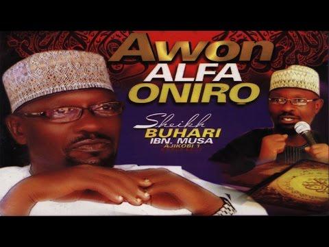 AWON ALFA ONIRO - Sheikh Buhari IBN Musa (Ajikobi 1)
