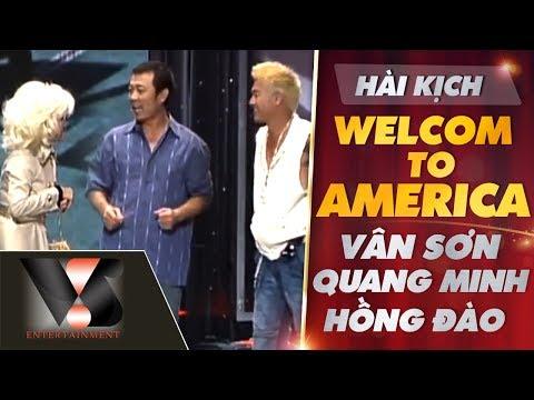 Hài kịch: Welcome to America - Vân Sơn, Quang Minh, Hồng Đào